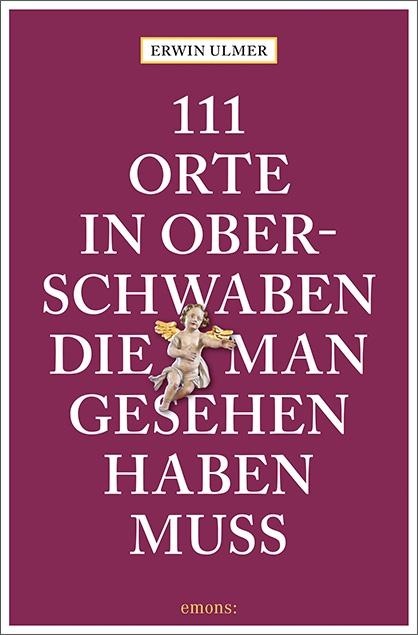 Cover: 111 Orte in Oberschwaben...